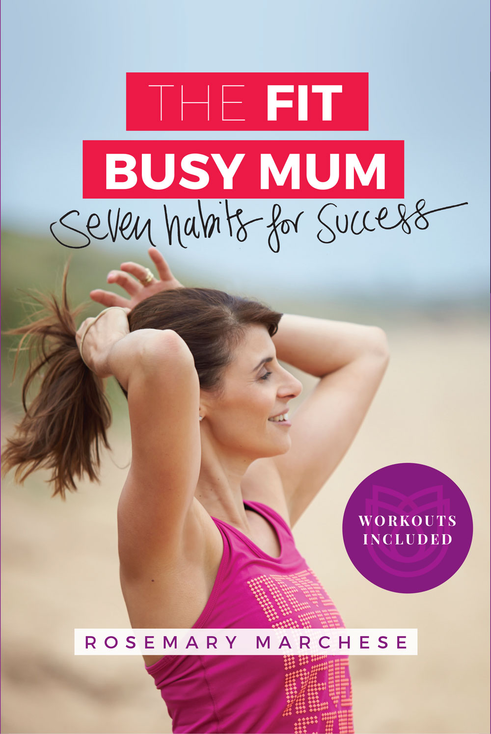 The Fit Busy Mum: 7 habits for success